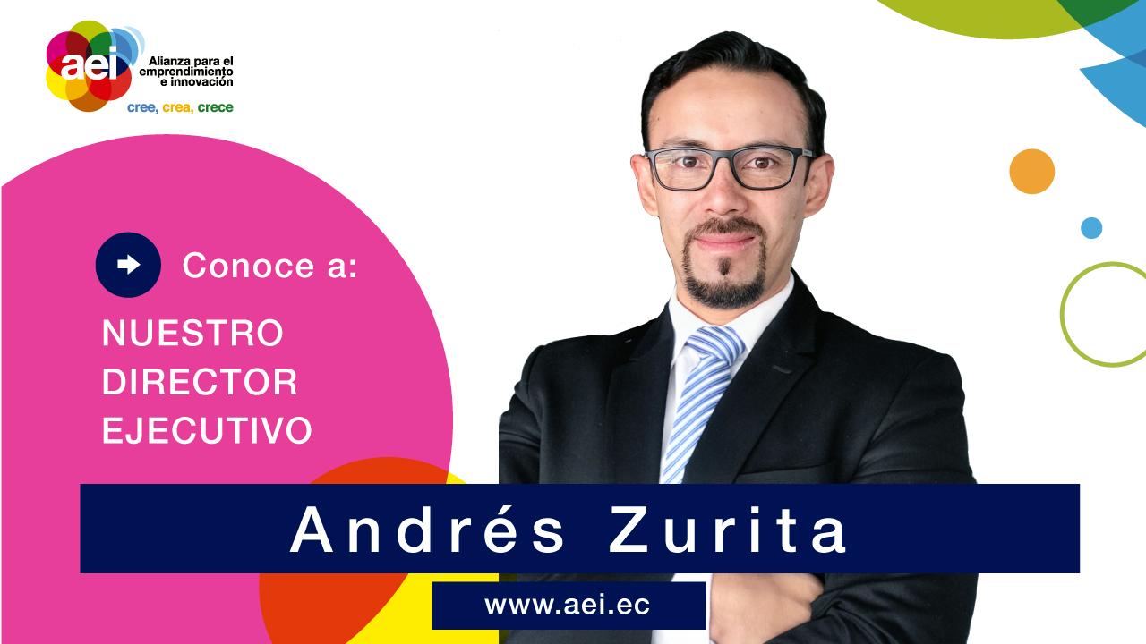 Andrés Zurita, nuestro Director Ejecutivo
