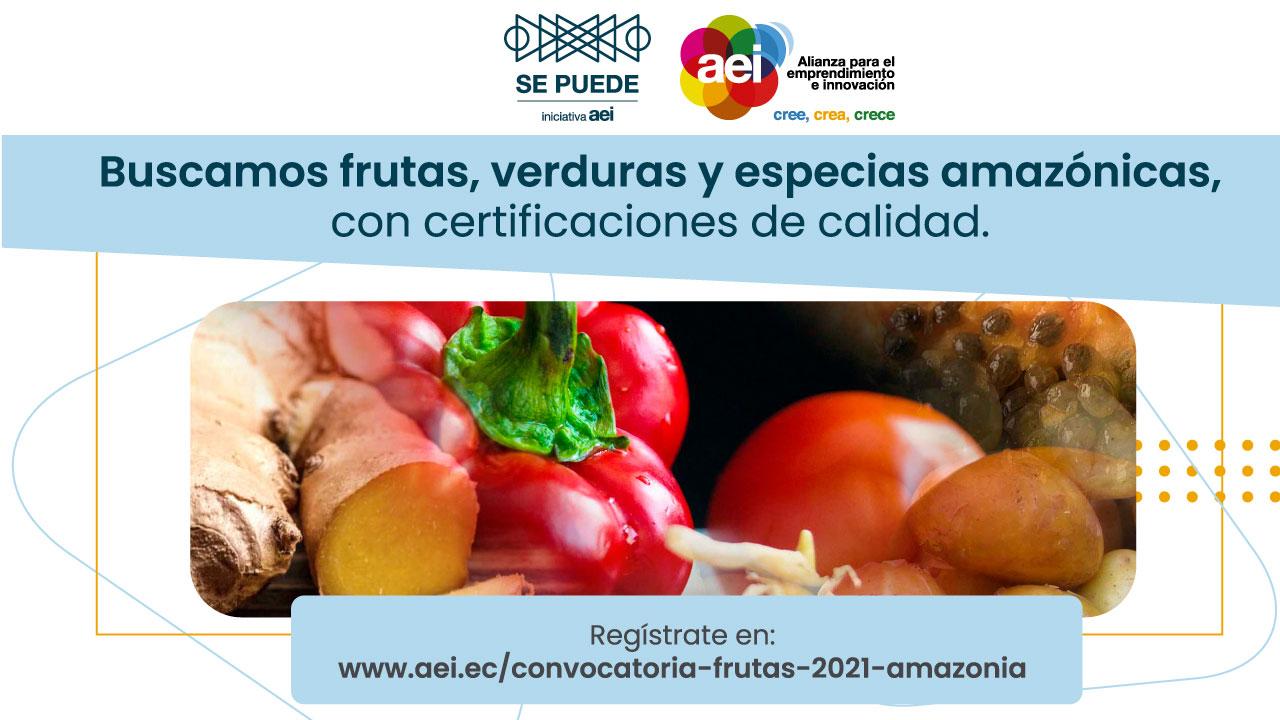 Convocatoria de Mercado  SE PUEDE 2021 – Frutas y verduras Amazonía